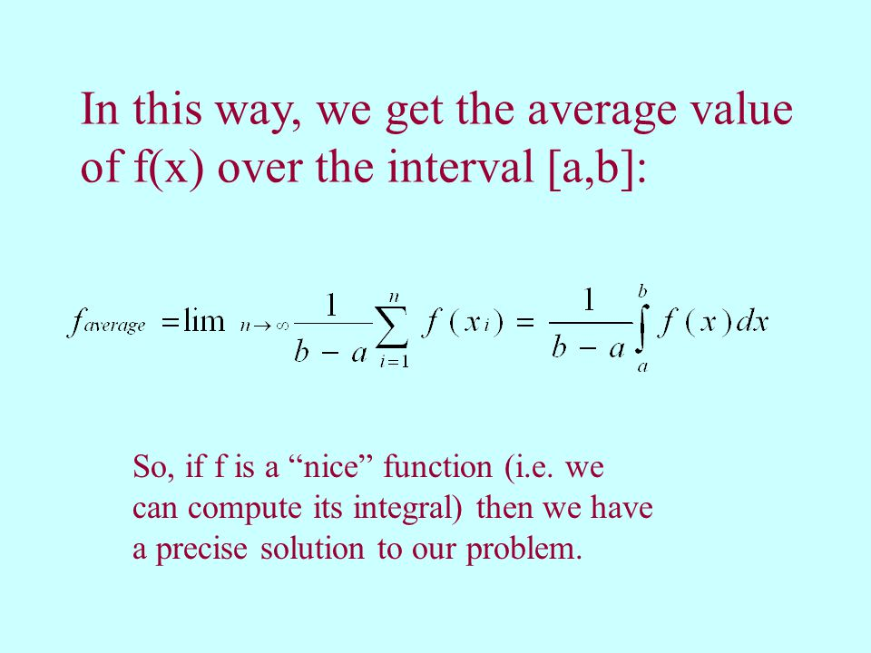 In this way, we get the average value of f(x) over the interval [a,b]: